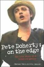 Pete Doherty: on the Edge : The True Story of a Troubled Genius by Pete...