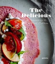 The Delicious (2015, Hardcover) A Companion to New Food Culture R. Klanten