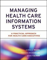 Managing Health Care Information Systems: A Practi