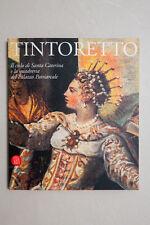 TINTORETTO - Il ciclo dei Santa Caterina e la quadreria del Palazzo Patriarcale