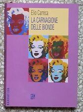 33226 Elio Carreca - La carnagione delle bionde - GBM ed. - 2006 (I edizione)