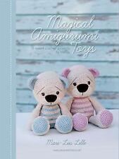 Magical Amigurumi Toys : 15 Sweet Crochet Projects by Mari-Liis Lille (2016,...