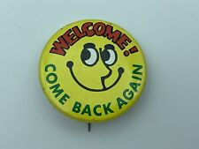 VINTAGE Welcome! Come Back Again Smiley Face Standard Publishing Pinback Button