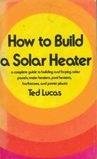 How to build a solar heater: A complete guide to b