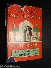 Wisdom of the Wise by A P Herbert - 1930-1st - Illustrated by George Morrow - HB