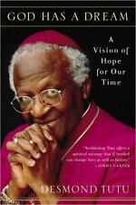 God Has a Dream : A Vision of Hope for Our Time by Desmond Tutu and Douglas...