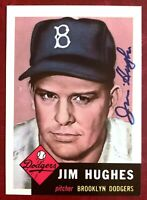JIM HUGHES (d. 2001) Brooklyn Dodgers 1953 Topps Archives SIGNED AUTOGRAPH Card