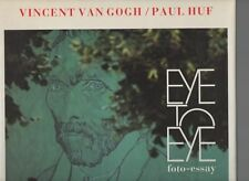 RON WUNDERINK VINCENT VAN GOGH PAUL HUF EYE TO EYE FOTO-ESSAY 1ST ED HB DJ 1990