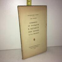 Chr. Pfister COMMENT ET POURQUOI L'ALSACE S'EST DONNEE A LA FRANCE 1919 YY-13727