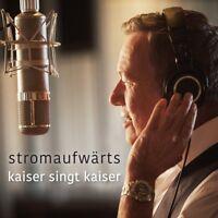ROLAND KAISER - STROMAUFWÄRTS-KAISER SINGT KAISER   CD NEU