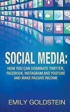 Social Media : How You Can Dominate Twitter, Facebook, Instagram and Youtube...