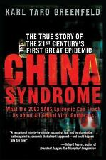 China Syndrome : The True Story of the 21st Century's First Great Epidemic by...
