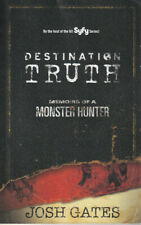 DESTINATION TRUTH: MEMOIRS OF A MONSTER HUNTER by Josh Gates (2011 Paperback)(W)