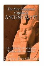 The Most Important Capitals of Ancient Egypt: the History of Memphis, Thebes,...
