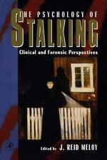 The Psychology of Stalking: Clinical and Forensic Perspectives by