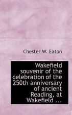 Wakefield Souvenir of the Celebration of the 250th Anniversary of Ancient.