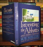 Miller, Sue INVENTING THE ABBOTTS And Other Stories 1st Edition 1st Printing