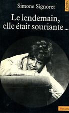 Simone Signoret LE LENDEMAIN, ELLE ÉTAIT SOURIANTE...