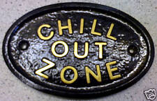 CHILL OUT ZONE - HOUSE DOOR PLAQUE SIGN SHED