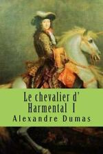 Les Romans d'alexandre Dumas: Le Chevalier d' Harmental I by Alexandre Dumas...