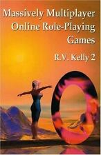 Massively Multiplayer Online Role-Playing Games: The People, the Addic-ExLibrary