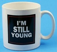 I'm Still Young Birthday Ceramic Cup Mug by Applause Dog Years Humor Vintage EUC
