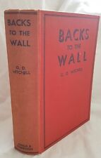 G.D. MITCHELL,DSM MM,Backs to the Wall,1937 FIRST Edition,1st Hand WW1 Account