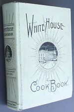 1902 WHITE HOUSE COOK BOOK~Mouth-Watering&Historical~590p~Fair/Good~Vintage Orig