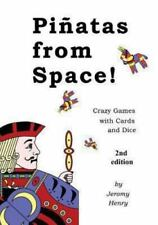 Pi�atas from Space! : Crazy Games with Cards and Dice by Jeromy Henry (2013,...