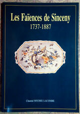 .(2510SL.0)  LES FAÏENCES DE SINCENY 1737-1887. CHANTAL SOUDEE LACOMBE. 1993