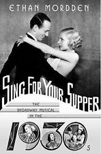 Sing for Your Supper: The Broadway Musical in the 1930s (Golden Age of the Broa