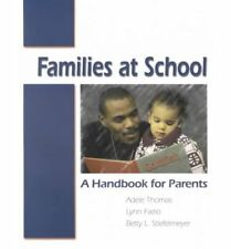 Families at School: A Handbook for Parents, Thomas, Adele & Fazio, Lynn & Stiefe
