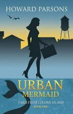 Urban Mermaid: Tails From Colony Island, Book One Volume 1