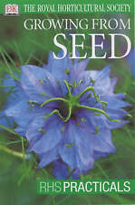 Growing from Seed (RHS Practicals), Royal Horticultural Society, New Book