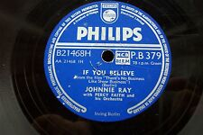 JOHNNIE RAY 78 RPM IF YOU BELIEVE / ALEXANDER'S RAGTIME BAND PHILIPS P.B.379