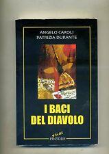 Caroli - Durante # I BACI DEL DIAVOLO # Pietro Pintore Editore 2007
