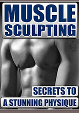 eBook for Muscle Sculpting Secrets To A Stunning Physique