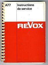 REVOX - A 77   INSTRUCTIONS DE SERVICE    ORIGINAL   ( EN FRANCES )
