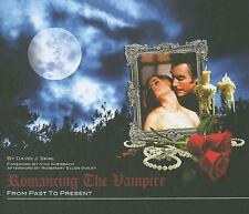 Romancing the Vampire : From Past to Present by David J. Skal (2009, Hardcover)