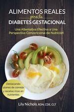 Alimentos Reales para la Diabetes Gestacional: Una Alternativa Efectiva a una Pe