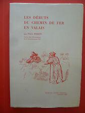 LES DEBUTS DU CHEMIN DE FER EN VALAIS-PAUL PERRIN (CFF)-ANNALES VALAISANNES 1961