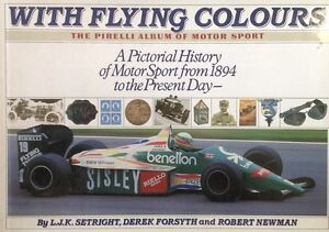 With Flying Colours The Pirelli Album of Motor Sport Pictorial History From 1894