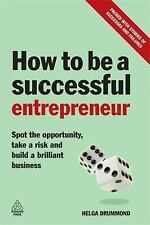 How to Be a Successful Entrepreneur: Spot the Opportunity, Take a Risk and Build