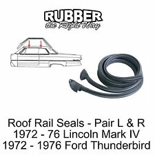 1972 - 1976 Lincoln Mark IV Roof Rail Seals - pair R & L