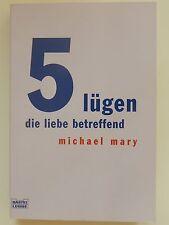 Fünf 5 Lügen die Liebe betreffend Michael Mary Bastei Lübbe