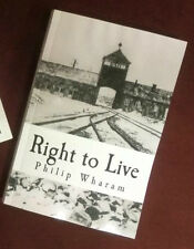 """""""Right to Live"""" by Philip Wharam A Post-Holocaust Apocalyptic Novel"""
