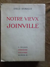 EMILE HUMBLOT.NOTRE VIEUX JOINVILLE.DIJON.ED.DU RAISIN.1929.ill.1/200 ex.+ envoi