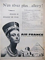 PUBLICITÉ DE PRESSE 1962 AIR FRANCE EN EGYPTE PYRAMIDES - Cleopatre
