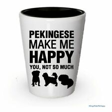 Pekingese Make Me Happy- Funny Shot Glasses