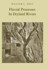 Fluvial Processes in Dryland Rivers by William L. Graf (2002, Paperback,...